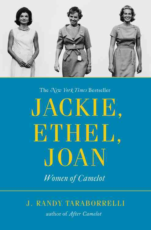 Jackie, Ethel, Joan By Taraborrelli, J. Randy