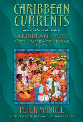 Caribbean Currents By Manuel, Peter/ Bilby, Kenneth/ Largey, Michael