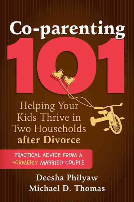 Co-Parenting 101 By Philyaw, Deesha/ Thomas, Michael D.
